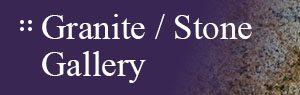 Granite / Stone Gallery
